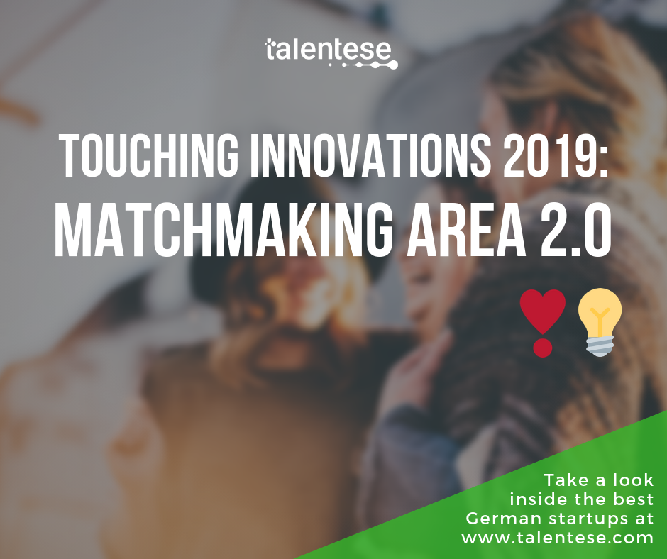 Talentese + TOUCHING INNOVATIONS Matchmaking